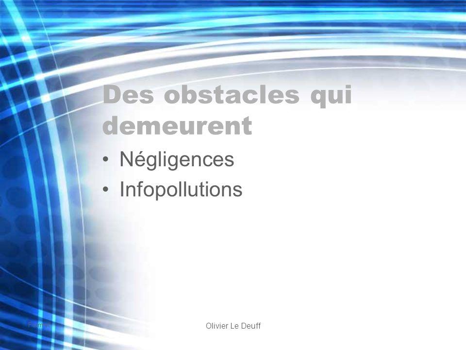 Formist Olivier Le Deuff Des obstacles qui demeurent Négligences Infopollutions