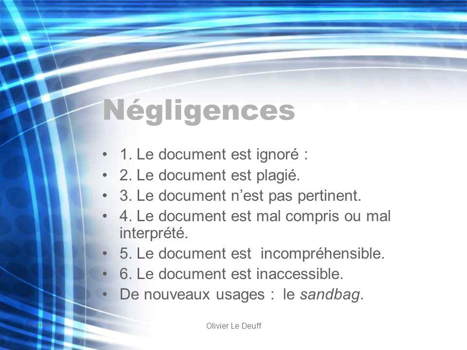 Formist Olivier Le Deuff Négligences 1. Le document est ignoré : 2. Le document est plagié. 3. Le document nest pas pertinent. 4. Le document est mal