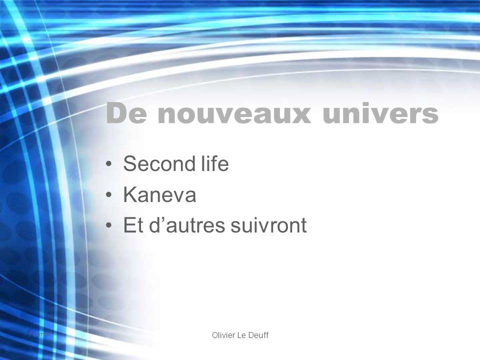 Formist Olivier Le Deuff De nouveaux univers Second life Kaneva Et dautres suivront
