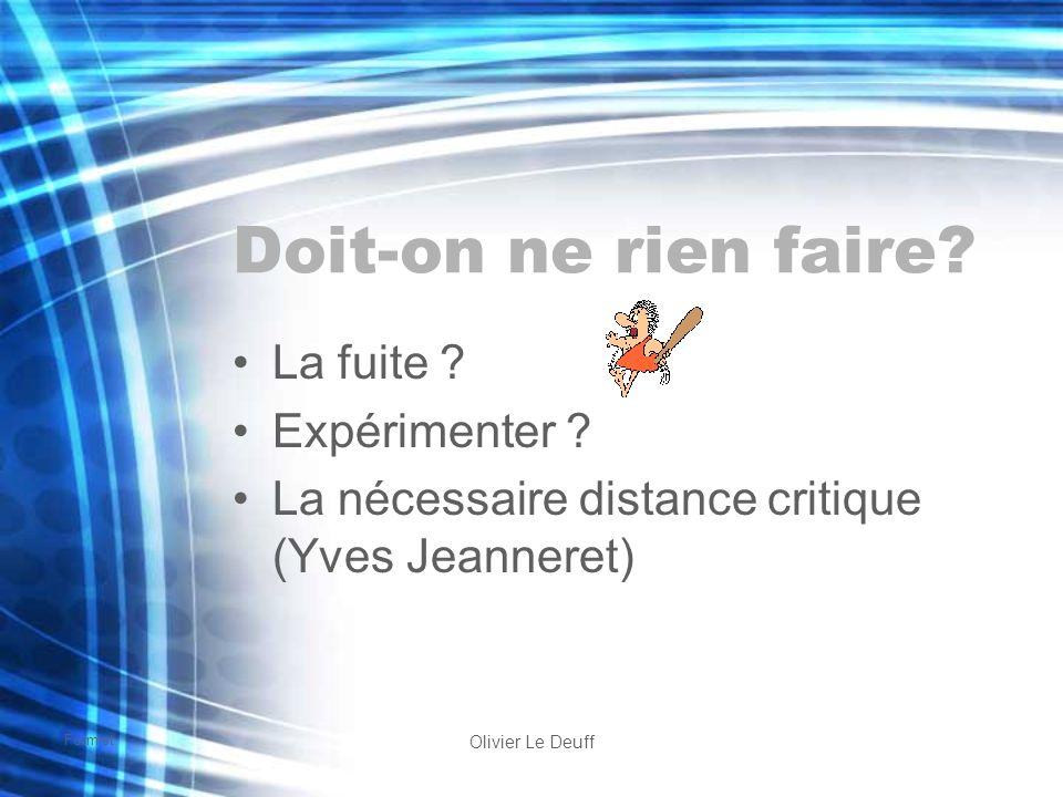 Formist Olivier Le Deuff Doit-on ne rien faire? La fuite ? Expérimenter ? La nécessaire distance critique (Yves Jeanneret)