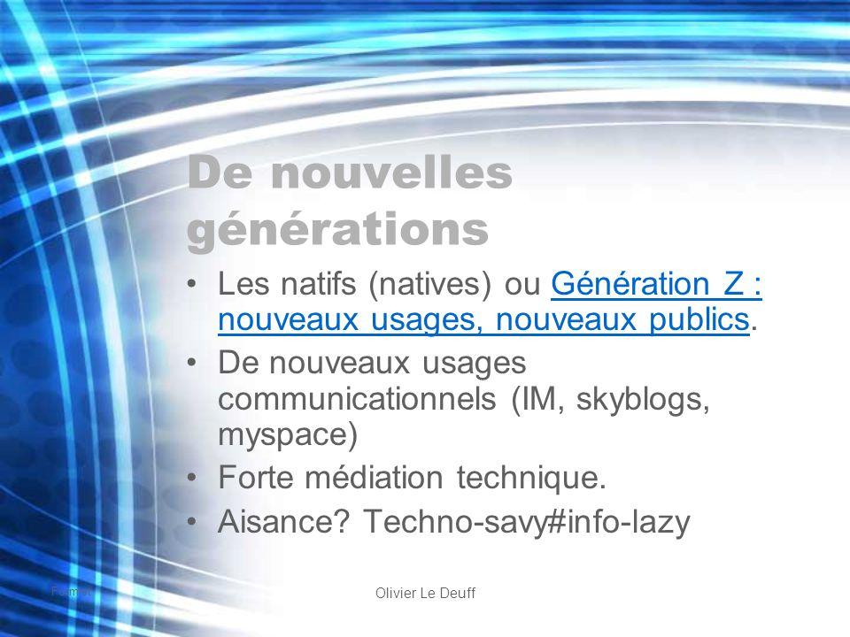 Formist Olivier Le Deuff De nouvelles générations Les natifs (natives) ou Génération Z : nouveaux usages, nouveaux publics.Génération Z : nouveaux usa