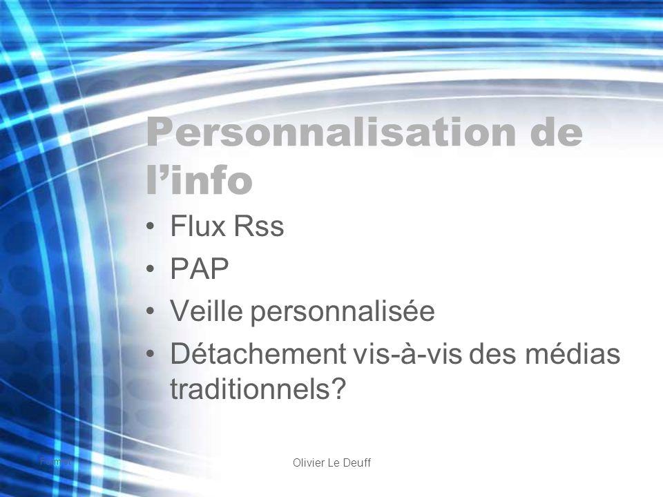 Formist Olivier Le Deuff Personnalisation de linfo Flux Rss PAP Veille personnalisée Détachement vis-à-vis des médias traditionnels?