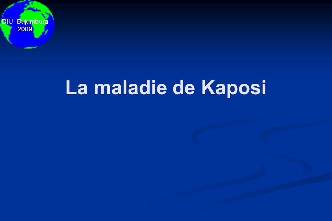 DIU Bujumbura 2009 La maladie de Kaposi