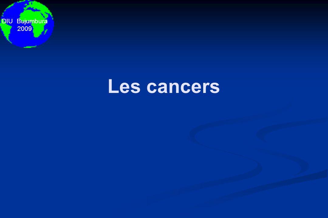 DIU Bujumbura 2009 Les cancers