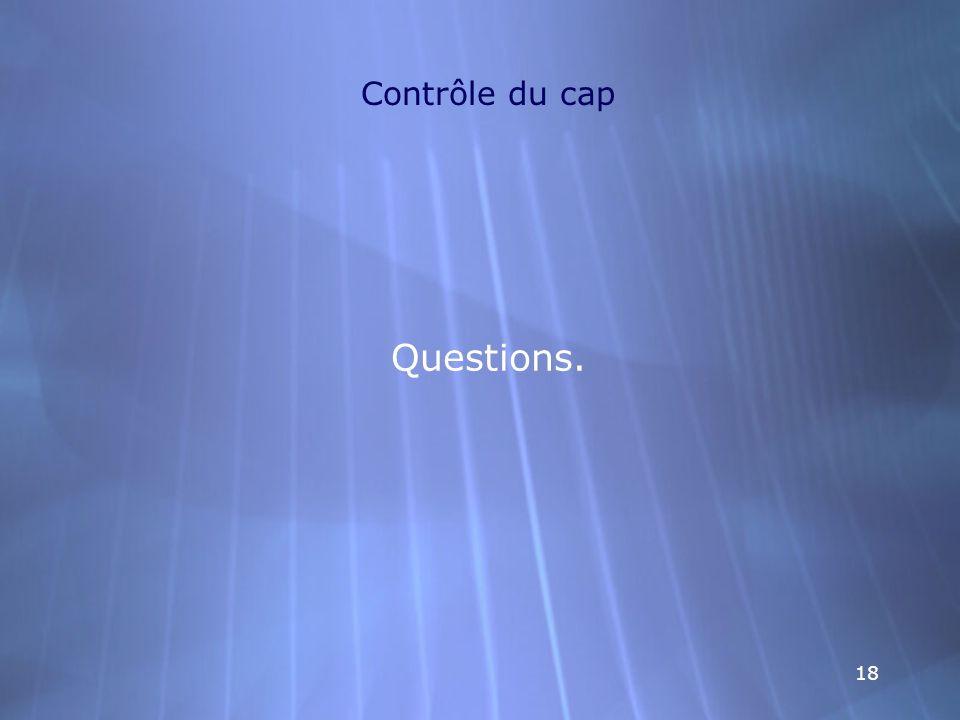 18 Contrôle du cap Questions.