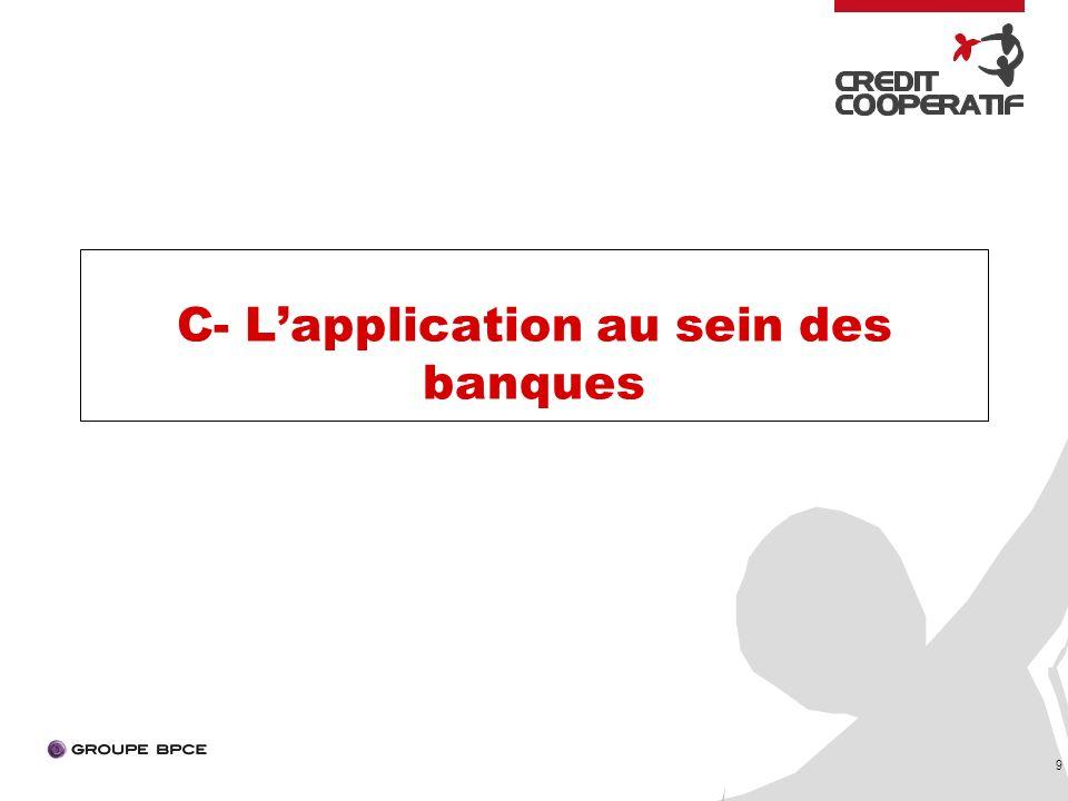 9 C- Lapplication au sein des banques