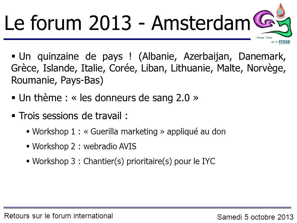 Le forum 2013 - Amsterdam Un quinzaine de pays .