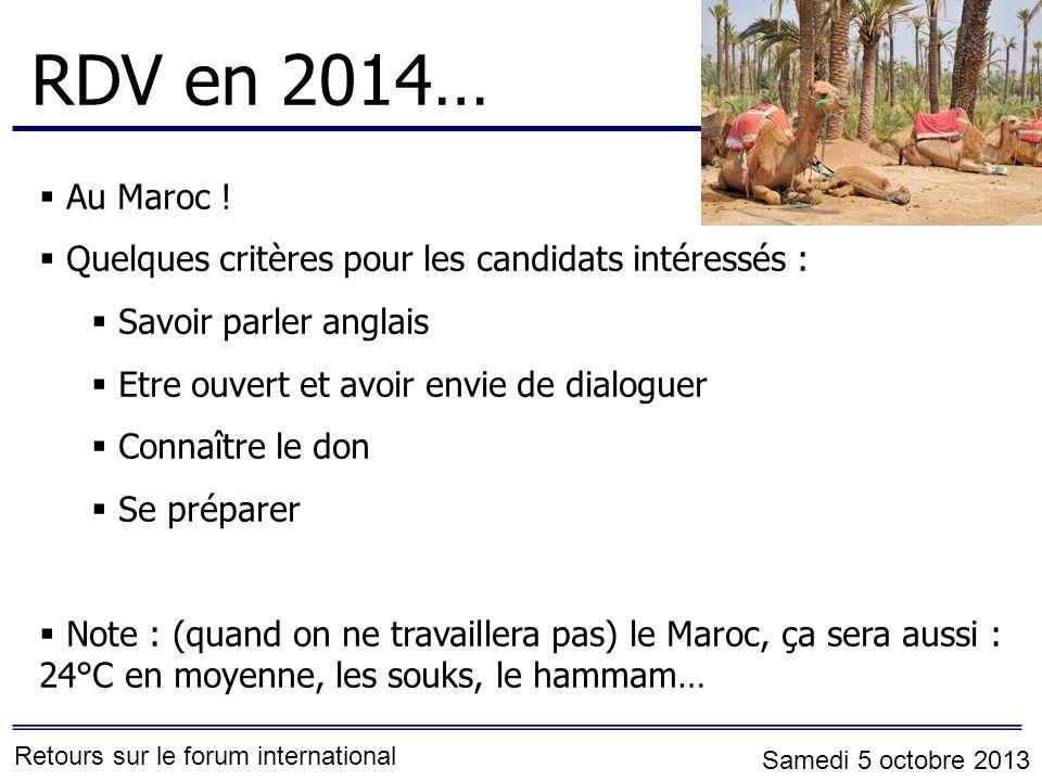 Retours sur le forum international Samedi 5 octobre 2013 Au Maroc .