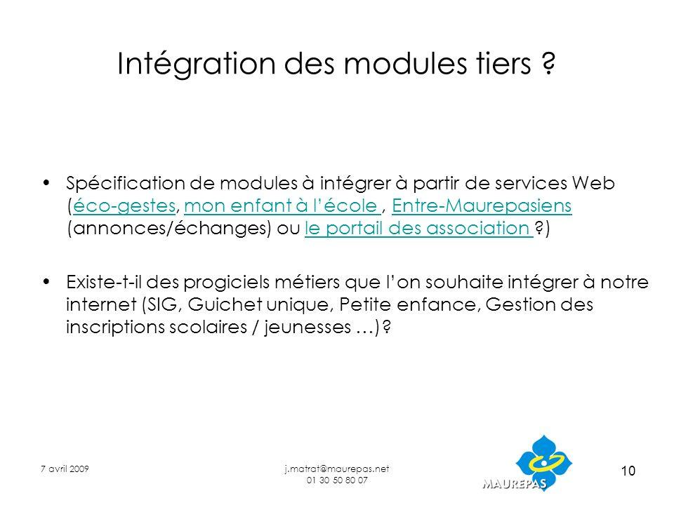 7 avril 2009j.matrat@maurepas.net 01 30 50 80 07 10 Intégration des modules tiers ? Spécification de modules à intégrer à partir de services Web (éco-