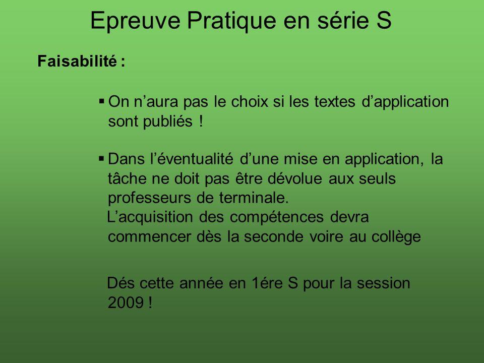 Epreuve Pratique en série S Faisabilité : On naura pas le choix si les textes dapplication sont publiés .