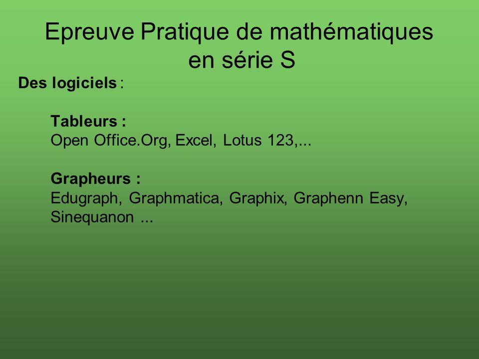 Des logiciels : Tableurs : Open Office.Org, Excel, Lotus 123,... Grapheurs : Edugraph, Graphmatica, Graphix, Graphenn Easy, Sinequanon... Epreuve Prat