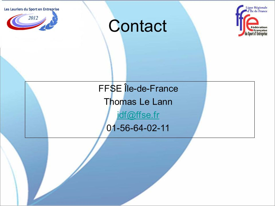 Contact FFSE Île-de-France Thomas Le Lann idf@ffse.fr 01-56-64-02-11