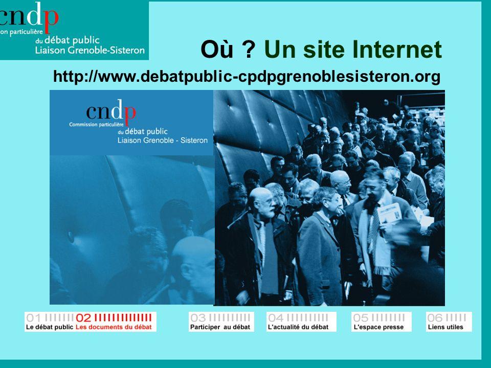 Où ? Un site Internet http://www.debatpublic-cpdpgrenoblesisteron.org