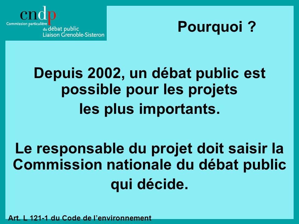 Depuis 2002, un débat public est possible pour les projets les plus importants.
