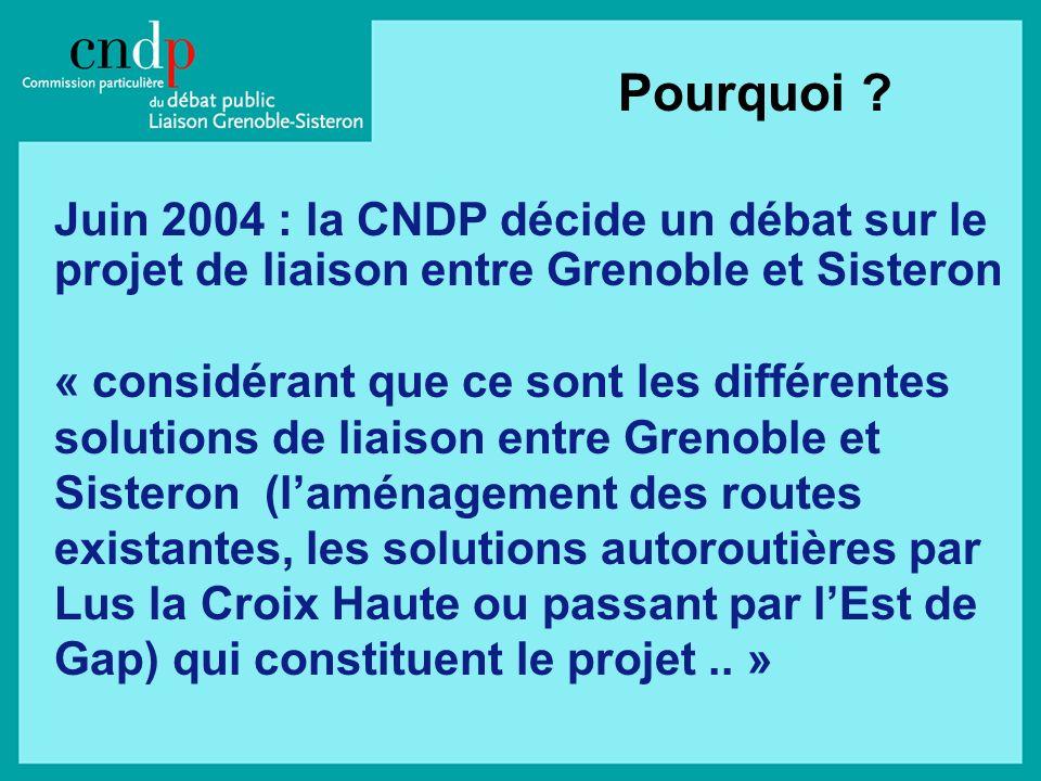 Juin 2004 : la CNDP décide un débat sur le projet de liaison entre Grenoble et Sisteron « considérant que ce sont les différentes solutions de liaison entre Grenoble et Sisteron (laménagement des routes existantes, les solutions autoroutières par Lus la Croix Haute ou passant par lEst de Gap) qui constituent le projet..