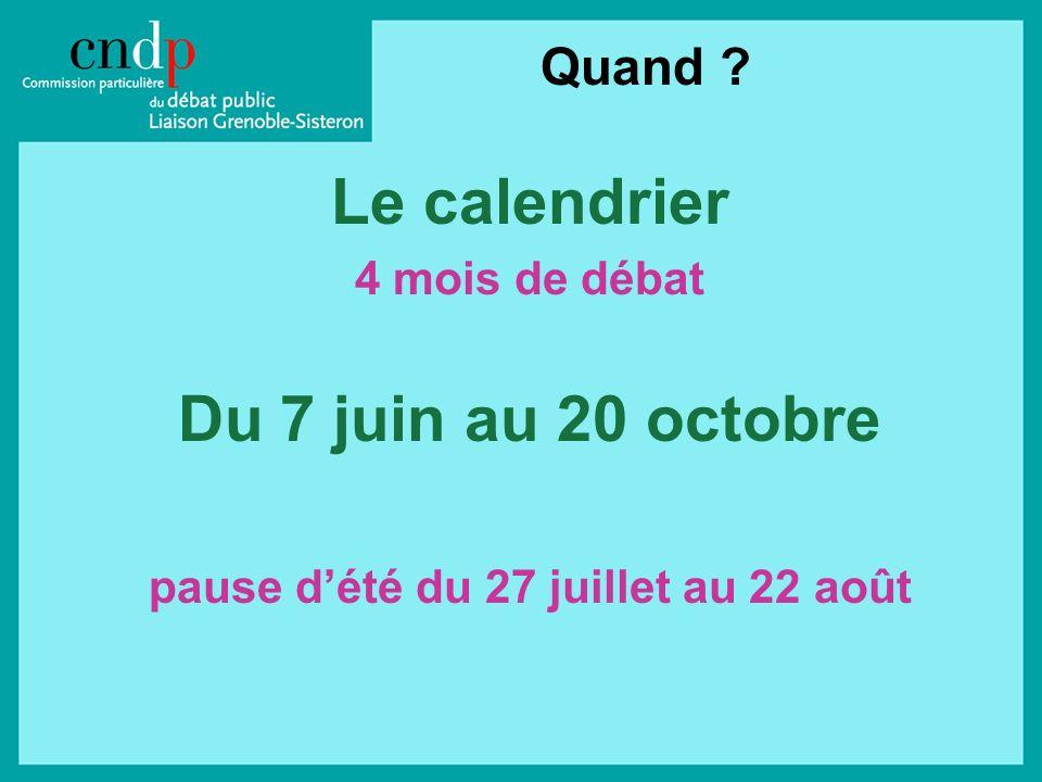 Le calendrier 4 mois de débat Du 7 juin au 20 octobre pause dété du 27 juillet au 22 août Quand