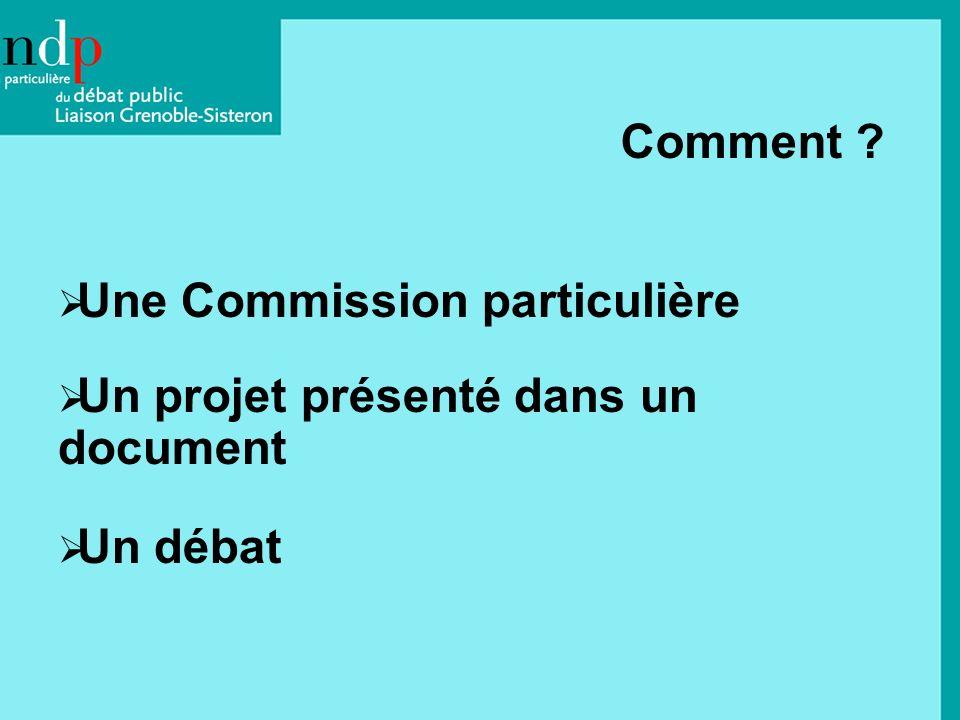 Comment ? Une Commission particulière Un projet présenté dans un document Un débat