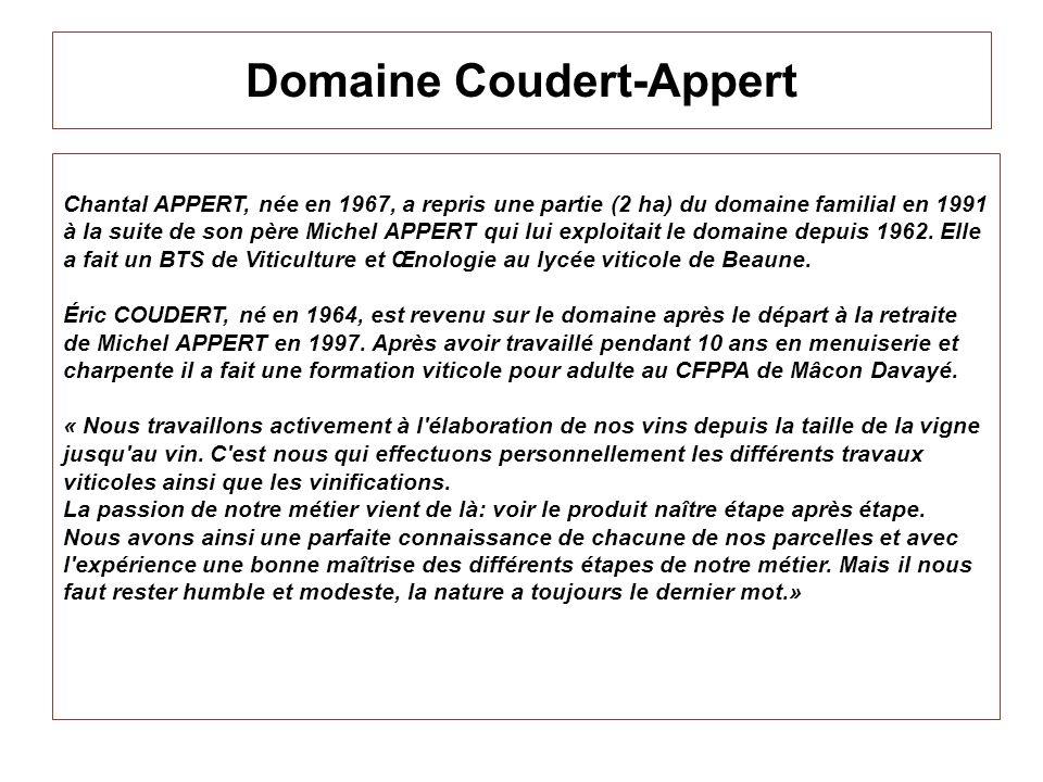 Domaine Coudert-Appert Chantal APPERT, née en 1967, a repris une partie (2 ha) du domaine familial en 1991 à la suite de son père Michel APPERT qui lu