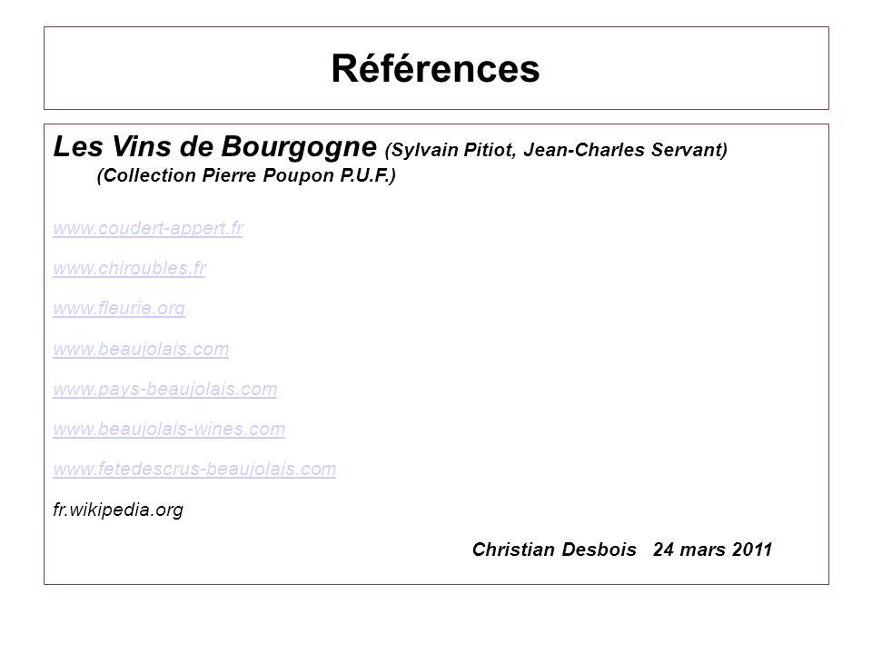 Références Les Vins de Bourgogne (Sylvain Pitiot, Jean-Charles Servant) (Collection Pierre Poupon P.U.F.) www.coudert-appert.fr www.chiroubles.fr www.