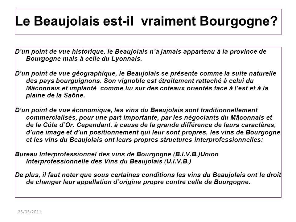 25/03/2011 Le Beaujolais est-il vraiment Bourgogne? Dun point de vue historique, le Beaujolais na jamais appartenu à la province de Bourgogne mais à c