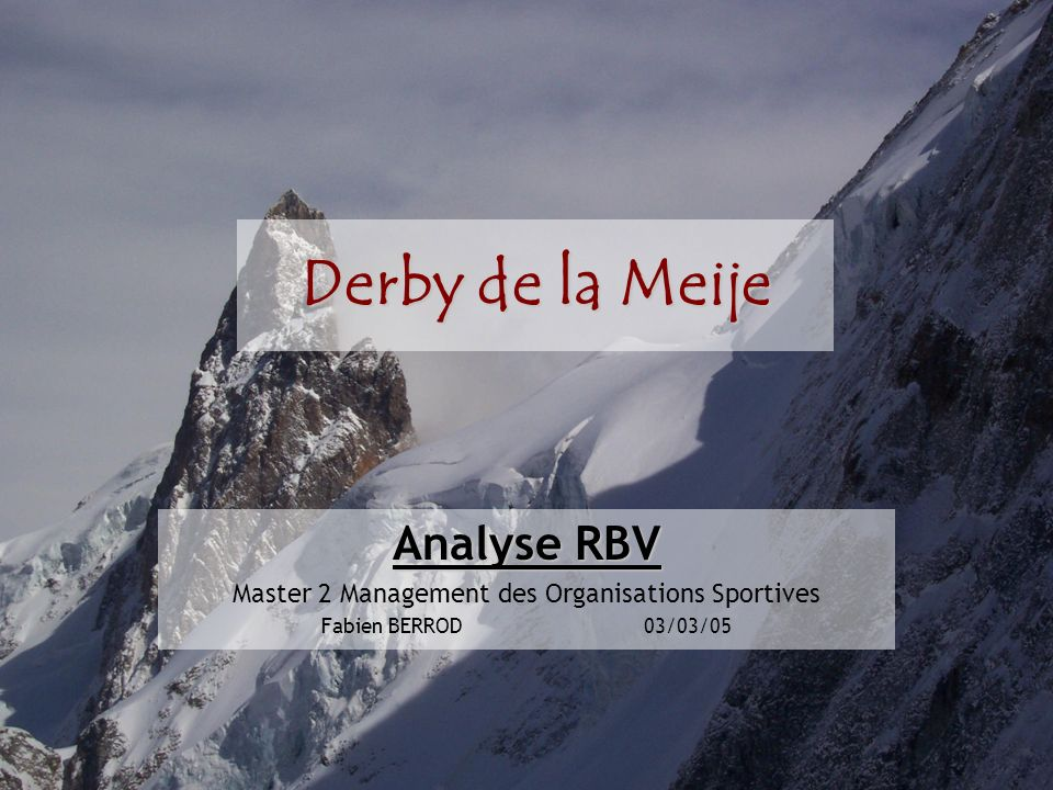 Présentation Derby de la Meije : Présentation Caractéristiques territoriales Un sommet mythique : La Meije (3987 m) La Grave et le TGM Petits rappels sur le Derby de Meije