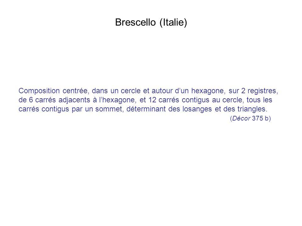 Brescello (Italie) Composition centrée, dans un cercle et autour dun hexagone, sur 2 registres, de 6 carrés adjacents à lhexagone, et 12 carrés contig