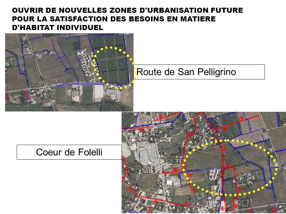 OUVRIR DE NOUVELLES ZONES D'URBANISATION FUTURE POUR LA SATISFACTION DES BESOINS EN MATIERE D'HABITAT INDIVIDUEL Route de San Pelligrino Coeur de Fole