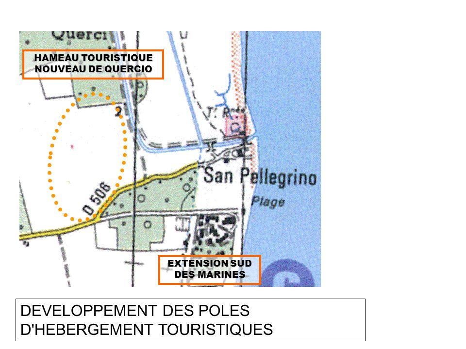 DEVELOPPEMENT DES POLES D'HEBERGEMENT TOURISTIQUES HAMEAU TOURISTIQUE NOUVEAU DE QUERCIO EXTENSION SUD DES MARINES