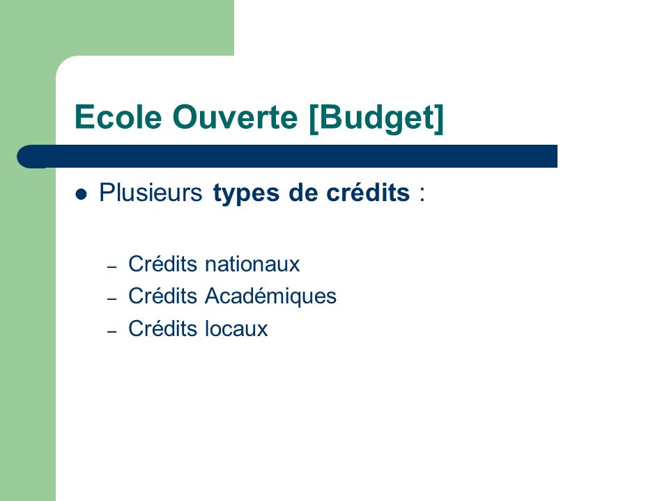 Ecole Ouverte [Budget] – Dispositifs CEL (Contrat Educatif Local ) VVV (Ville Vie Vacances) GPV (Grand Projet de Ville) DIRED (Dispositif de Réussite Educative)