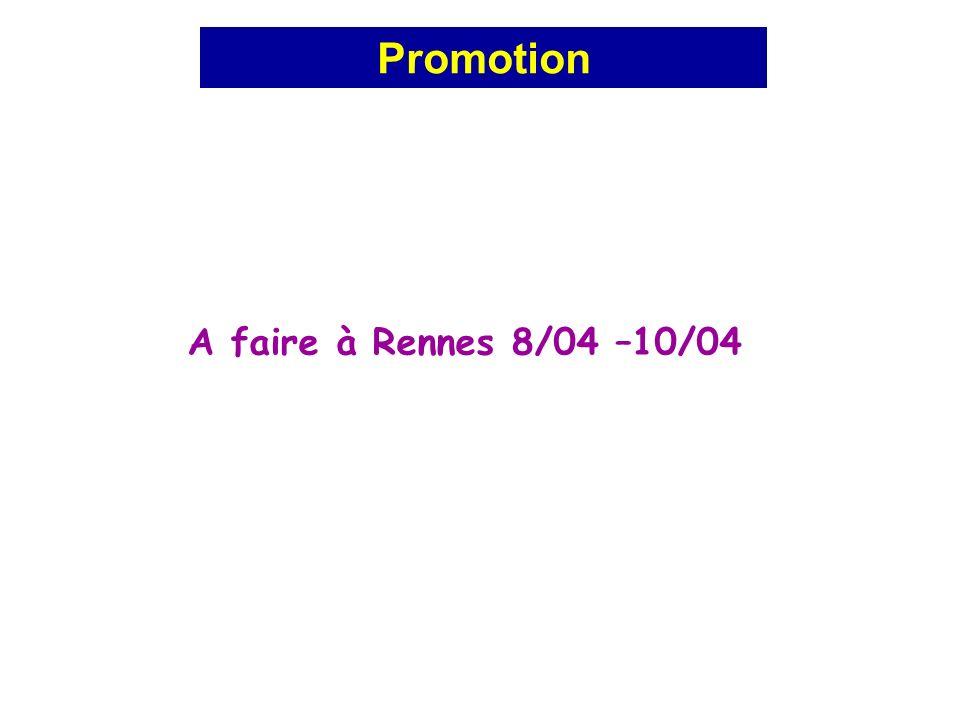 Promotion A faire à Rennes 8/04 –10/04