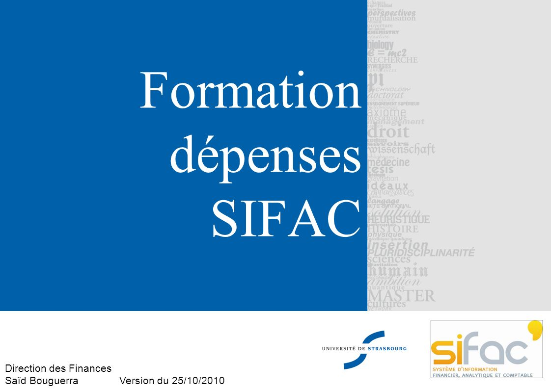 Formation dépenses SIFAC Direction des Finances Saïd Bouguerra Version du 25/10/2010