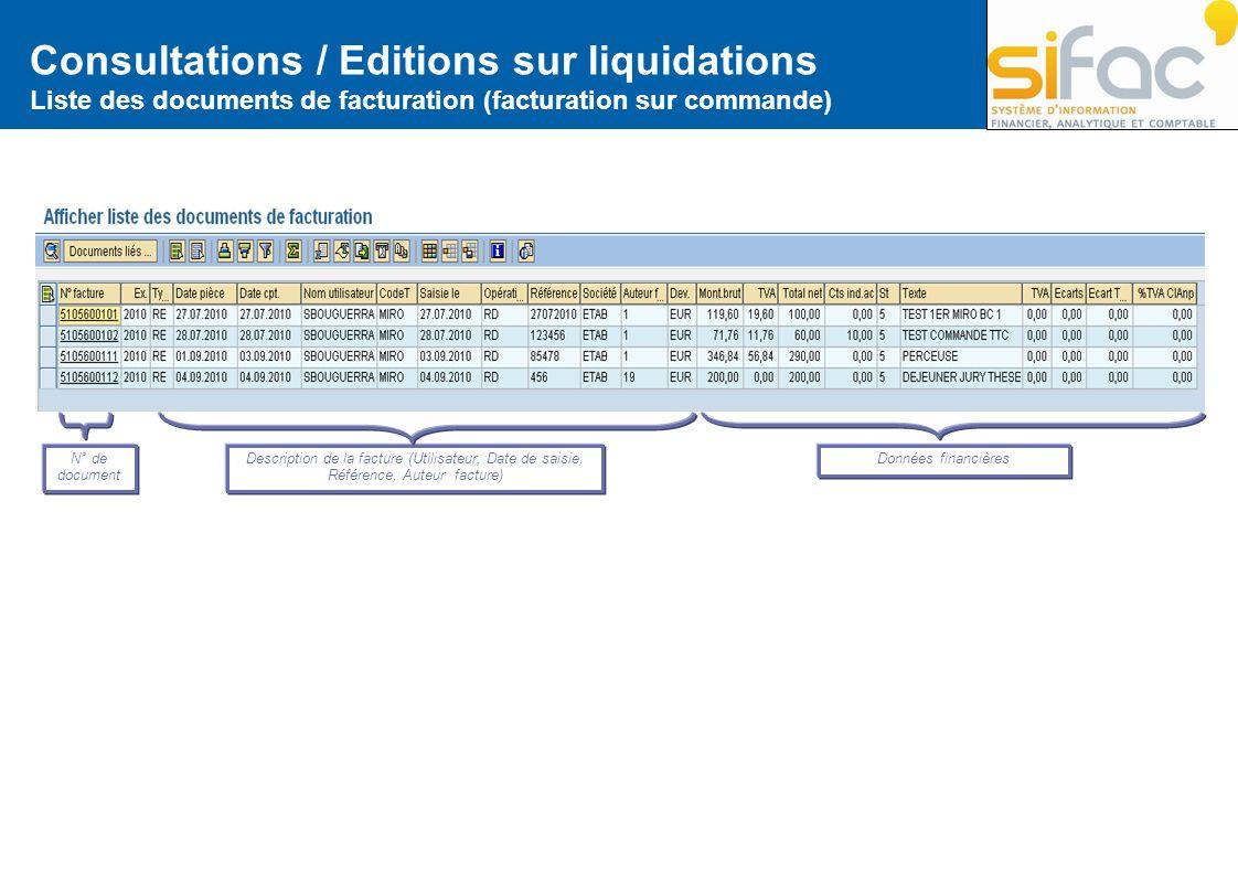 Description de la facture (Utilisateur, Date de saisie, Référence, Auteur facture) Données financièresN° de document Consultations / Editions sur liqu