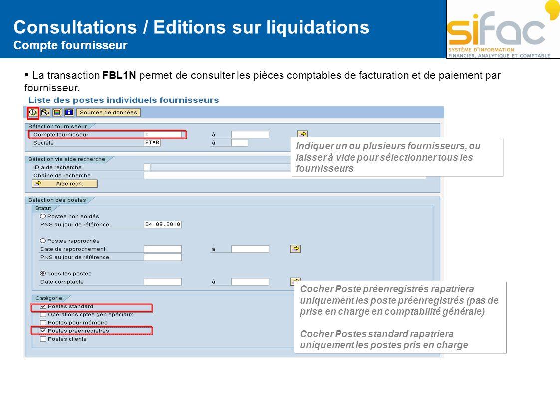 Consultations / Editions sur liquidations Compte fournisseur La transaction FBL1N permet de consulter les pièces comptables de facturation et de paiem