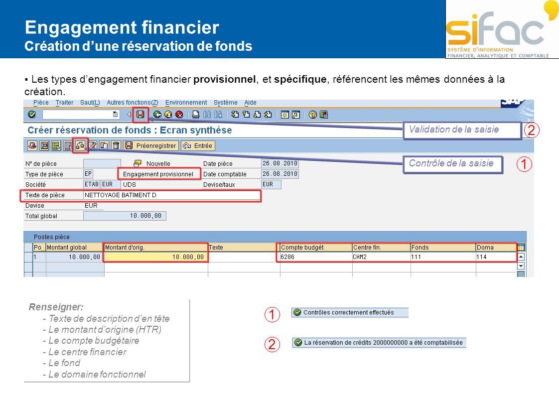Engagement financier Création dune réservation de fonds Renseigner: - Texte de description den tête - Le montant dorigine (HTR) - Le compte budgétaire