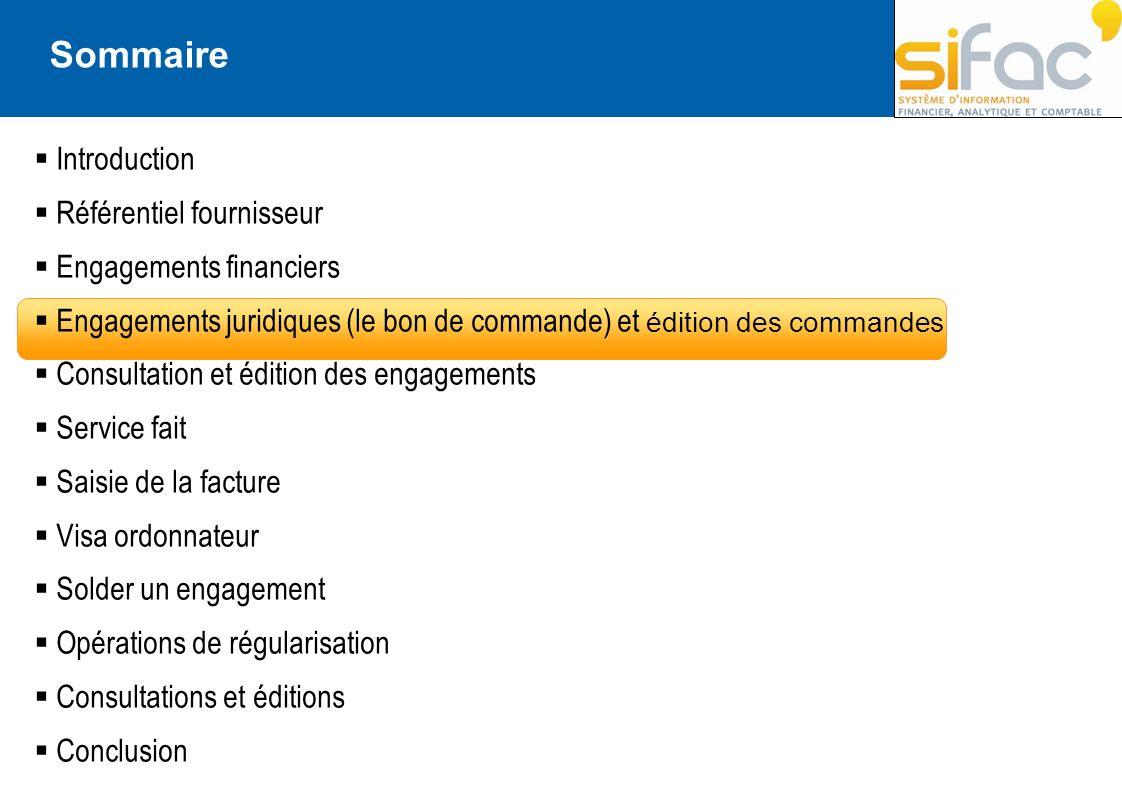 Introduction Référentiel fournisseur Engagements financiers Engagements juridiques (le bon de commande) et édition des commandes Consultation et éditi