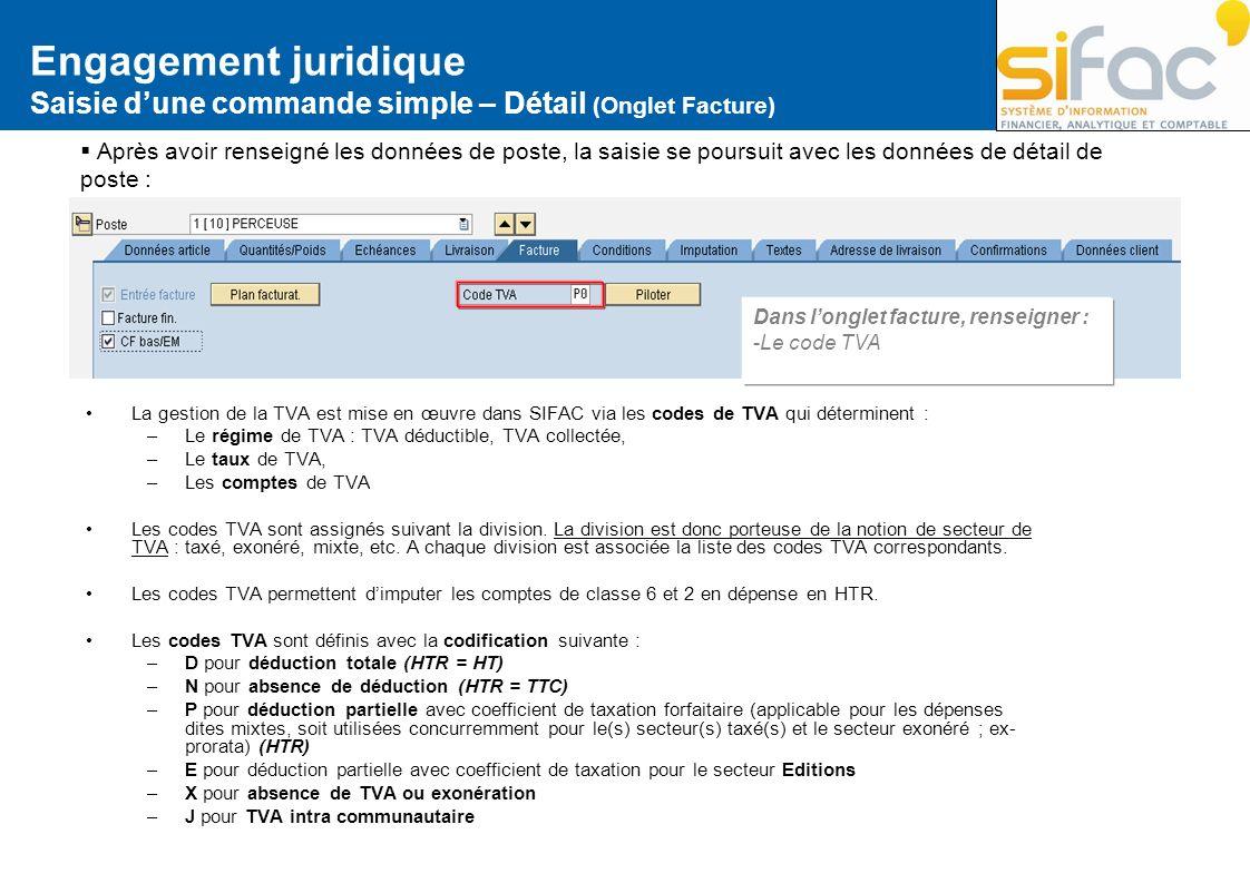 Engagement juridique Saisie dune commande simple – Détail (Onglet Facture) Après avoir renseigné les données de poste, la saisie se poursuit avec les