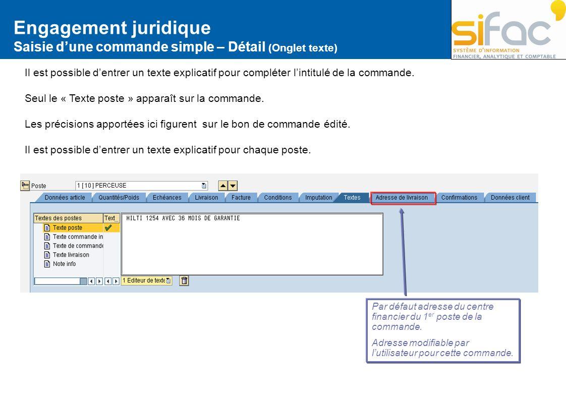 Engagement juridique Saisie dune commande simple – Détail (Onglet texte) Il est possible dentrer un texte explicatif pour compléter lintitulé de la co