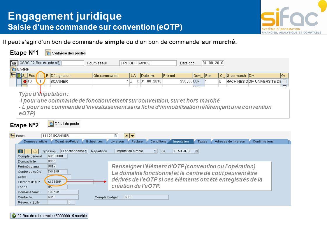 Engagement juridique Saisie dune commande sur convention (eOTP) Il peut sagir dun bon de commande simple ou dun bon de commande sur marché. Type dimpu