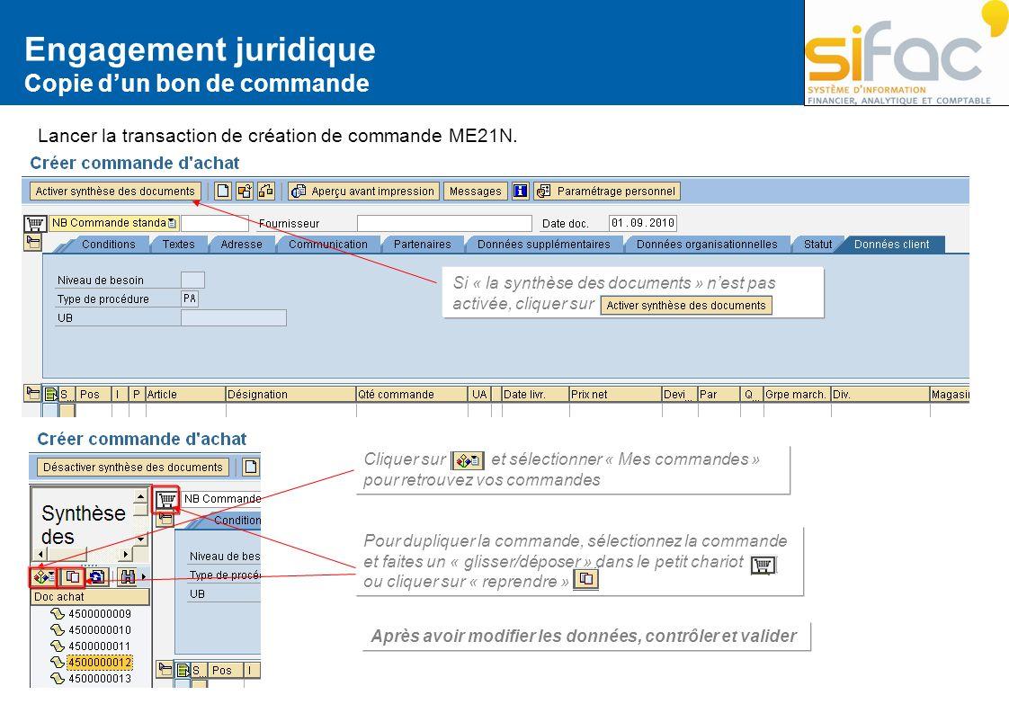 Engagement juridique Copie dun bon de commande Lancer la transaction de création de commande ME21N. Si « la synthèse des documents » nest pas activée,