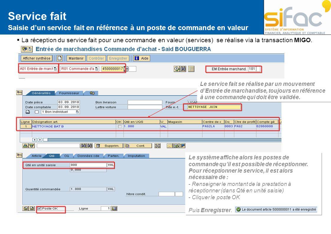 Service fait Saisie dun service fait en référence à un poste de commande en valeur La réception du service fait pour une commande en valeur (services)
