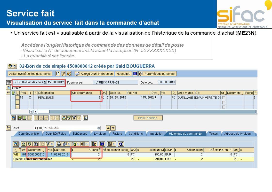 Service fait Visualisation du service fait dans la commande dachat Un service fait est visualisable à partir de la visualisation de lhistorique de la