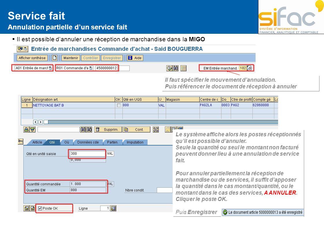 Service fait Annulation partielle dun service fait Il est possible dannuler une réception de marchandise dans la MIGO Il faut spécifier le mouvement d