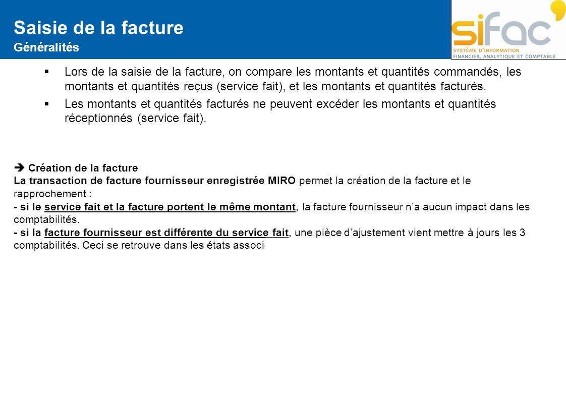 Création de la facture La transaction de facture fournisseur enregistrée MIRO permet la création de la facture et le rapprochement : - si le service f