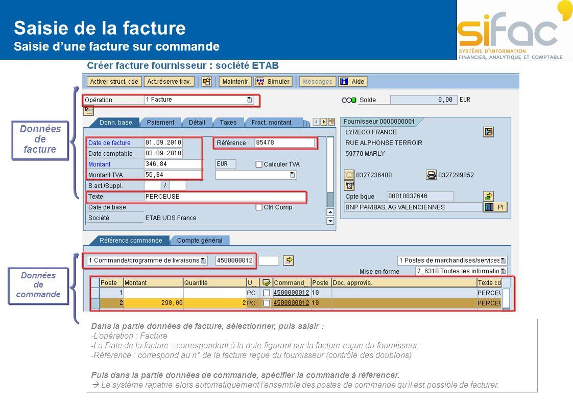 Saisie de la facture Saisie dune facture sur commande Données de facture Données de commande Dans la partie données de facture, sélectionner, puis sai