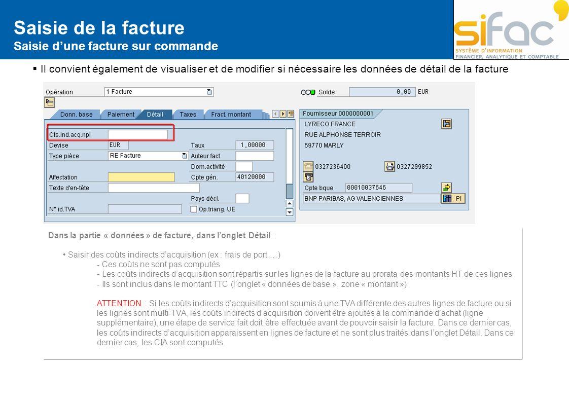 Saisie de la facture Saisie dune facture sur commande Il convient également de visualiser et de modifier si nécessaire les données de détail de la fac