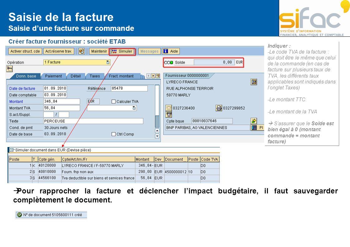 Saisie de la facture Saisie dune facture sur commande Indiquer : -Le code TVA de la facture : qui doit être le même que celui de la commande (en cas d