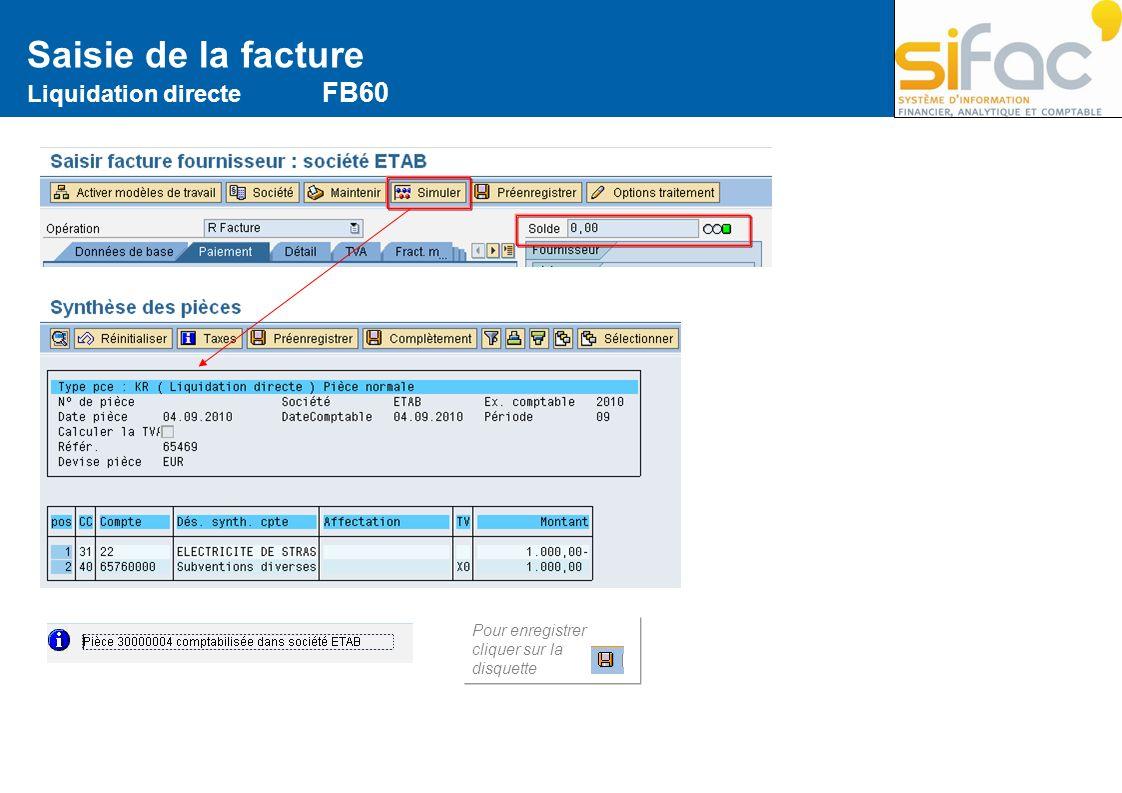 Saisie de la facture Liquidation directe FB60 Pour enregistrer cliquer sur la disquette