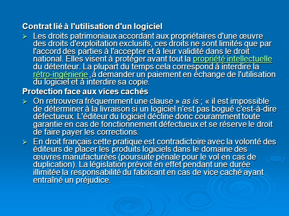 Contrat lié à l'utilisation d'un logiciel Les droits patrimoniaux accordant aux propriétaires d'une œuvre des droits d'exploitation exclusifs, ces dro