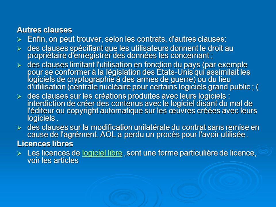 Autres clauses Enfin, on peut trouver, selon les contrats, d'autres clauses : Enfin, on peut trouver, selon les contrats, d'autres clauses : des claus