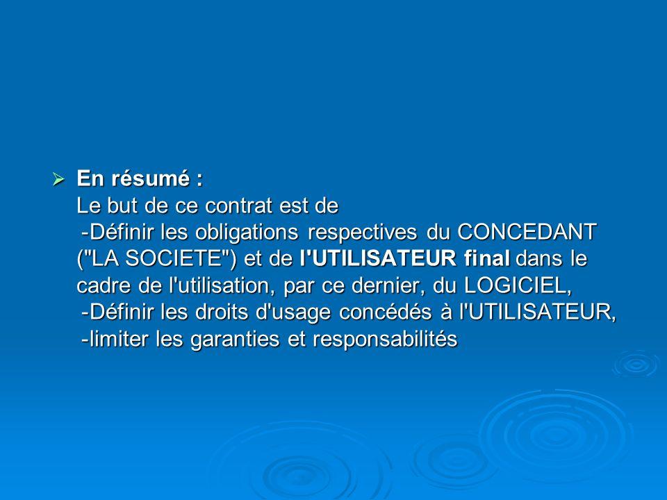 En résumé : Le but de ce contrat est de - Définir les obligations respectives du CONCEDANT (